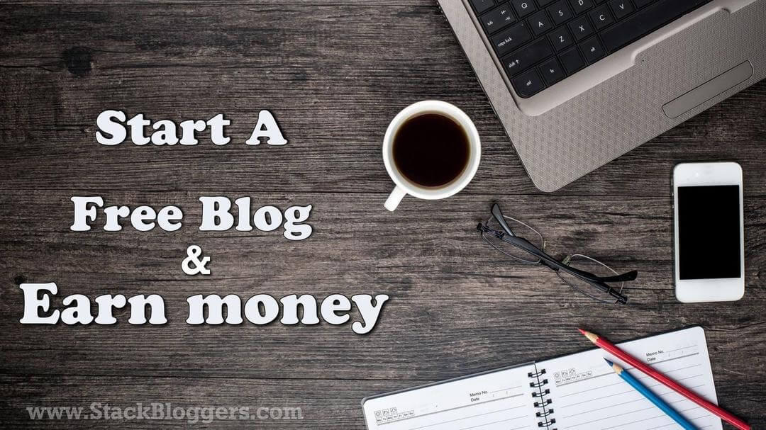 Start free Blog and make money